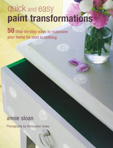 Quick and Easy Paint Transformations Quick and Easy Paint Transformations: 50 step-by-step projects for walls, floors, stairs & furniture Quick and Easy Paint Transformations 0