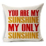 You are My Sunshine Printed Cotton Linen Decorative Pillow Cushion Cover, 17.7 x 17.7inches You are My Sunshine Printed Cotton Linen Decorative Pillow Cushion Cover, 17.7 x 17.7inches You are My Sunshine Printed Cotton Linen Decorative Pillow Cushion Cover 177 x 177inches 0 150x150